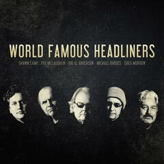 World Famous Headliners