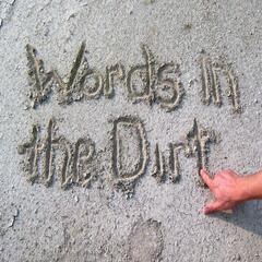 Words in the Dirt