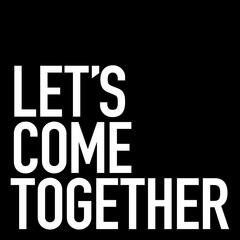 Let's Come Together (feat. Teese Gohl)