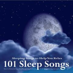 101 Sleep Songs: Deep Music for Relaxation, Yoga, Massage, Meditation at the Spa and New Age Spirituality for Healing