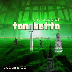 The Best of Tanghetto, Vol. 2