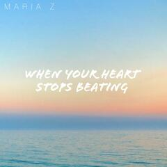 When Your Heart Stops Beating
