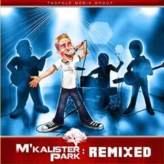 M'kalister Park: Remixed