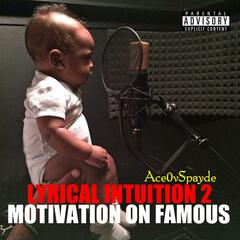 Lyrical Intuition 2 (Motivation on Famous)