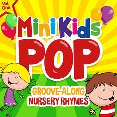 Mini Kids Pop, Vol.1: Groove Along Nursery Rhymes