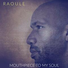 Mouthpiece to My Soul