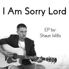 I Am Sorry Lord - EP