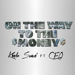 On the Way to the Money (feat. Ceo)