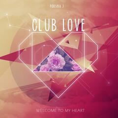 Club Love: Welcome to My Heart