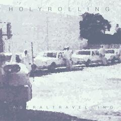 Holy Rolling Astral Traveling