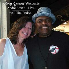 All the Praise (Amy Grant Presents Andre Foxxe) [Live]