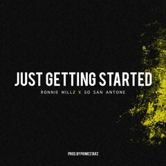 Just Getting Started (feat. SoSanAntone)