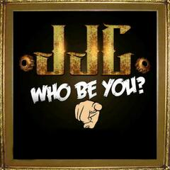Who Be You