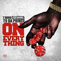 On Everything (feat. T9 da Prince)