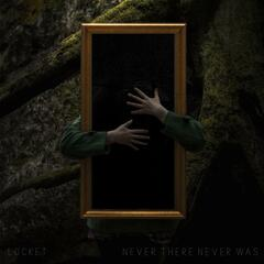 Never There, Never Was