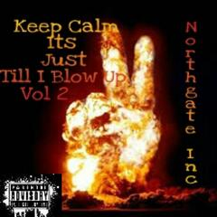 Keep Calm Its Just Till I Blow, Vol. 2