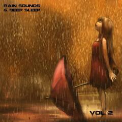 Rain Sounds and Deep Sleep, Vol. 2