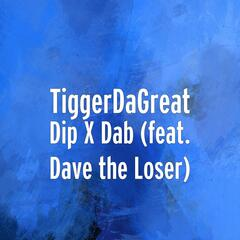 Dip X Dab (feat. Dave the Loser)