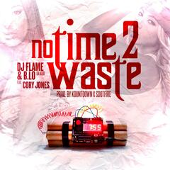 No Time 2 Waste (feat. Cory Jones)