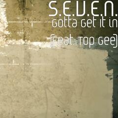 Gotta Get It in (feat. Top Gee)