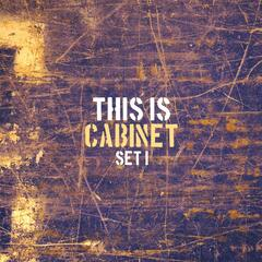 This Is Cabinet, Set 1