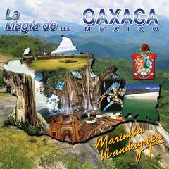 La Magia De Oaxaca, Mexico