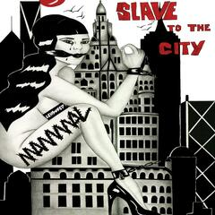 Slave to the City