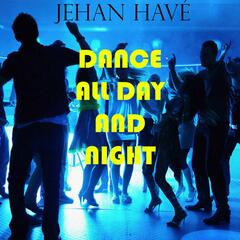 Dance All Day and Night