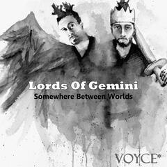 Lords of Gemini: Somewhere Between Worlds