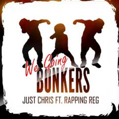 We Going Bonkers (feat. Rapping Reg)