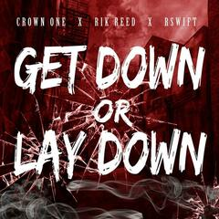 Get Down or Lay Down (feat. Rik Reed & R Swift)