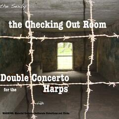 The Checking out Room: Double Concerto for the Harps