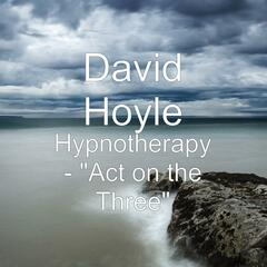 Hypnotherapy: Act on the Three