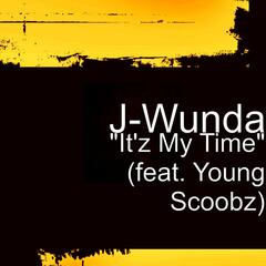 It'z My Time (feat. Young Scoobz)