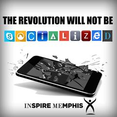 The Revolution Will Not Be Socialized