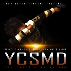 You Can't Stop My Dab (YCSMD) [feat. Prince Dominus & Kaine]