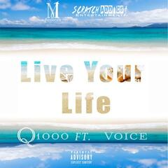 Live Your Life (feat. Voice)