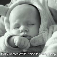 Cozy Heater White Noise for Baby Sleep