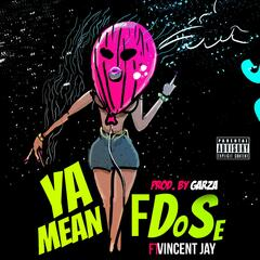 Ya Mean (feat. Vincent Jay)