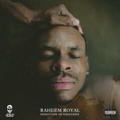 Raheem Royal: An Induction to Greatness