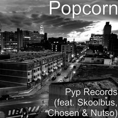 Pyp Records (feat. Skoolbus, Chosen & Nutso)