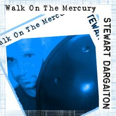 Walk on the Mercury