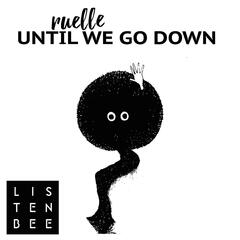 Until We Go Down (feat. Ruelle)