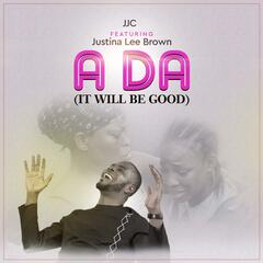 Ada (It Will Be Good) [feat. Justina Lee Brown]