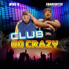 Club Go Crazy (feat. Mike B)