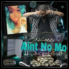 Ain't No Mo (feat. JuceeFroot)