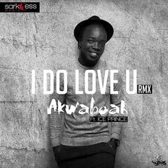I Do Love You (Remix) [feat. Ice Prince]
