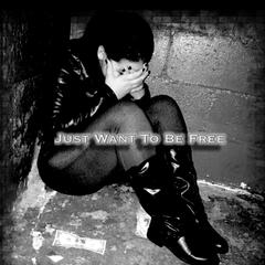 Just Want to Be Free (feat. Michele Brunet)