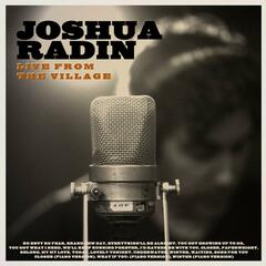Joshua Radin Live from the Village (Deluxe)