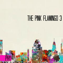 The Pink Flamingo 3